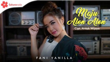 Fani Vanilla - Maju Alon Alon (Official Music Video)