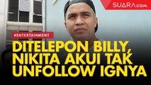 Tak Terima Diunfollow, Billy Syahputra Langsung Telepon Nikita Mirzani