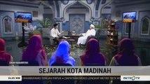 Sejarah Kota Madinah (1)