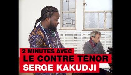 Deux minutes avec le contre-ténor Serge Kakudji