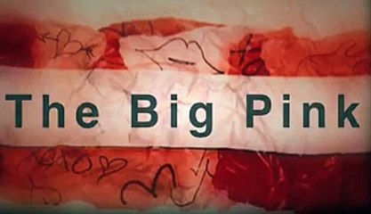 BAND CRUSH - THE BIG PINK