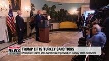 Trump lifts Turkey sanctions after deal