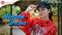 Jihan Audy - Mendem Tresno [OFFICIAL M/V]