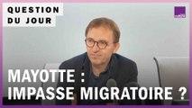 Mayotte : une impasse de la politique migratoire ?