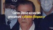 Carlos Ghosn accuse les procureurs « d'actes illégaux »