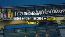 Télévision : « Faites entrer l'accusé » quitte France 2