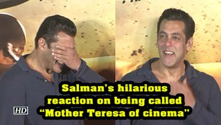 Salman's hilarious reaction on being called 'Mother Teresa of cinema'