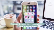 5 signs you're relying too heavily on dating apps (and how to cool it)
