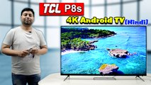 TCL P8S Google Certified AI Enabled TV In Budget Segment ( HINDI )