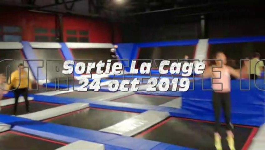 """Sortie à """"la cage"""" 24 oct 19"""