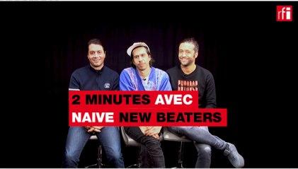 Deux minutes avec Naive New Beaters