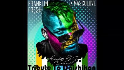 Franklin Fresh X Mascolove - Tribute To Daishikan (Dj Arafat Forever) [Video Lyrics]