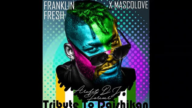 Franklin Fresh X Mascolove - Tribute To Daishikan (Dj Arafat Forever) [Video Lyrics]