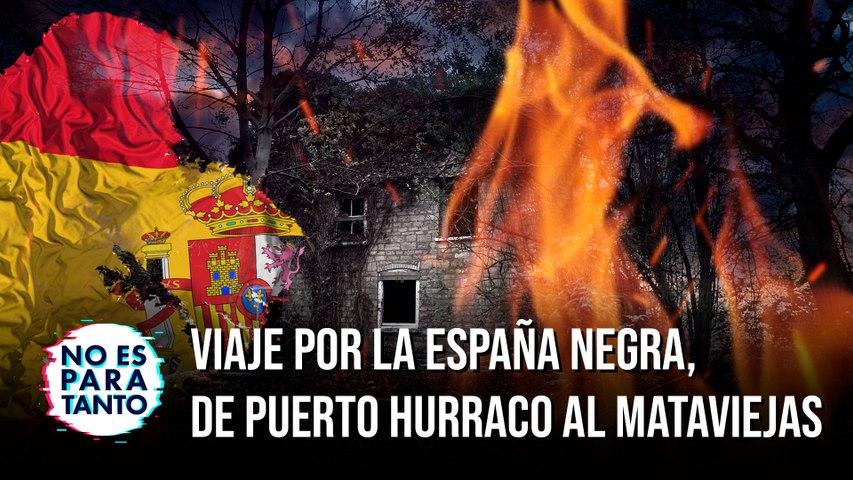 No Es Para Tanto T2x03: Viaje por la España Negra, de Puerto Hurraco al Mataviejas