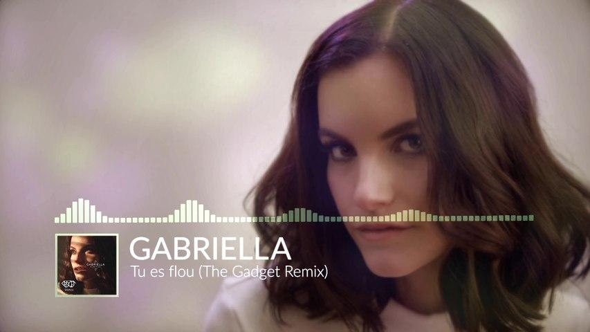 Gabriella - Tu es flou