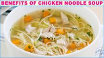 Amazing Health Benefits Of Chicken Noodle Soup, Here A Chicken Noodle Soup Recipe