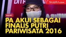 Terlibat Kasus Prostitusi, PA Akui Pernah Ikuti Ajang Putri Pariwisata Indonesia 2016