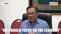 We should focus on economy, not succession plan, says Anwar