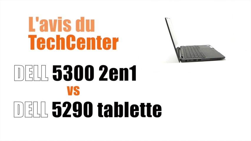 En Direct du TechCenter CELERIS : Dell 5300 2 en 1 vs Dell 5290 Tablette