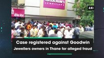 Case against Goodwin Jewellers owners in Thane for alleged fraud