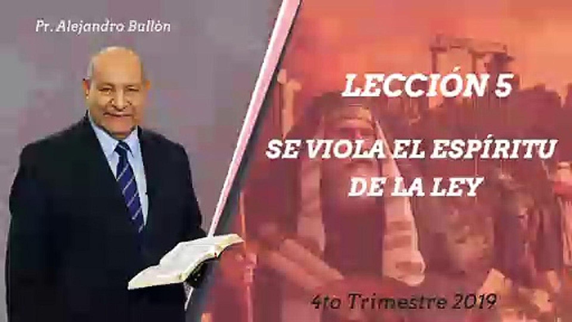 Repaso Leccion 5: Se viola el espiritu de la Ley - Pr. Alejandro Bullon