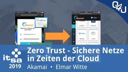 it-sa 2019: Zero Trust - Sichere Netze in Zeiten der Cloud - Akamai | QSO4YOU Tech