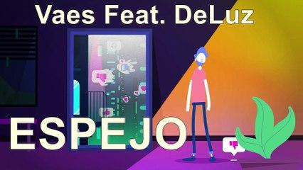 ESPEJO - Vaes Feat. DeLuz (Video Animado Oficial)