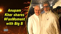 Anupam Kher shares #FanMoment with Big B
