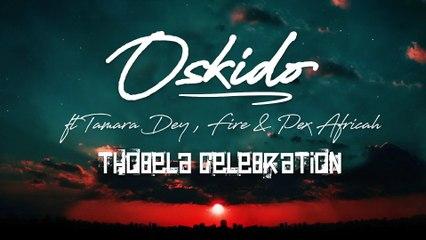 OSKIDO - Thobela Celebration