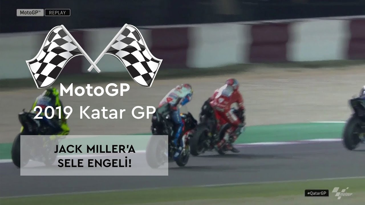 Jack Miller'a Sele Engeli! (MotoGP 2019 - Katar Grand Prix)