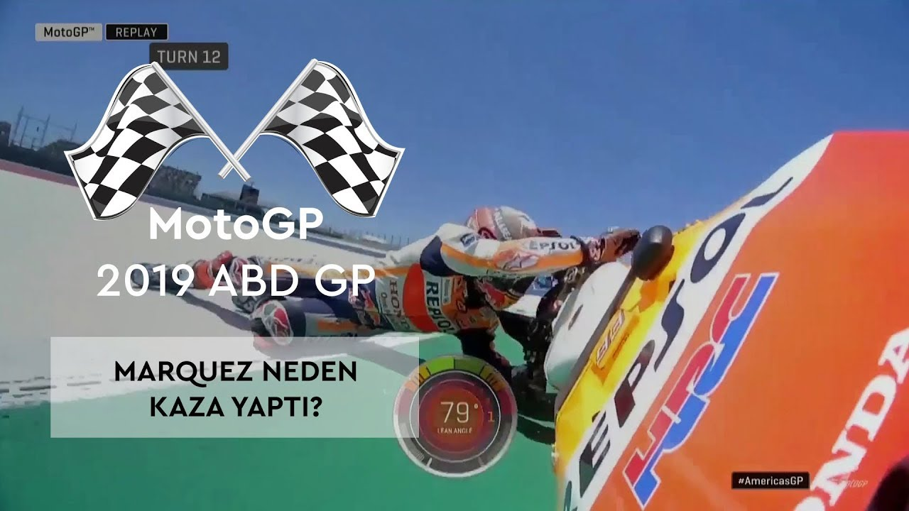 Marquez Neden Kaza Yaptı? (MotoGP 2019 - ABD Grand Prix)
