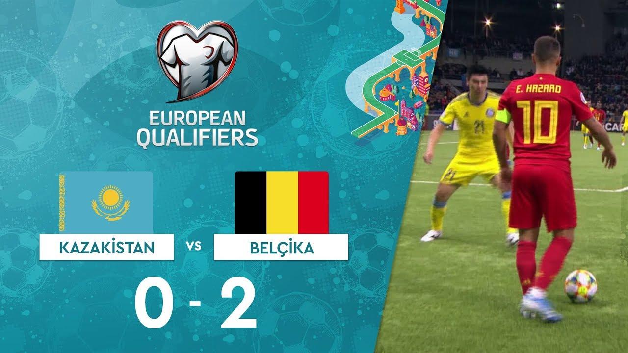Kazakistan 0-2 Belçika | EURO 2020 Elemeleri Maç Özeti - I Grubu