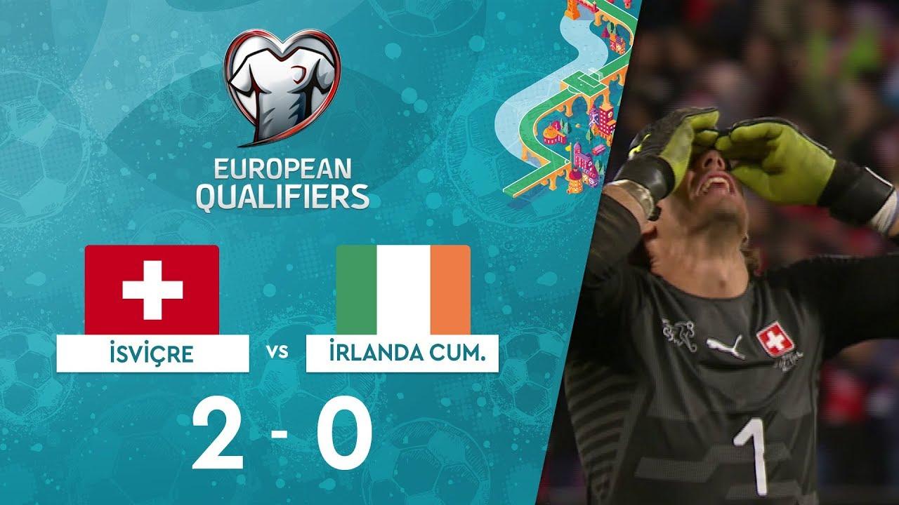 İsviçre 2-0 İrlanda Cumhuriyeti | EURO 2020 Elemeleri Maç Özeti - D Grubu