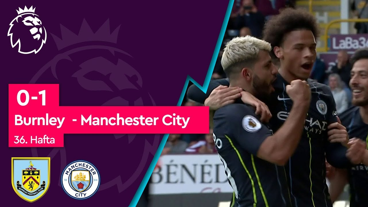 Burnley - Manchester City (0-1) - Maç Özeti - Premier League 2018/19
