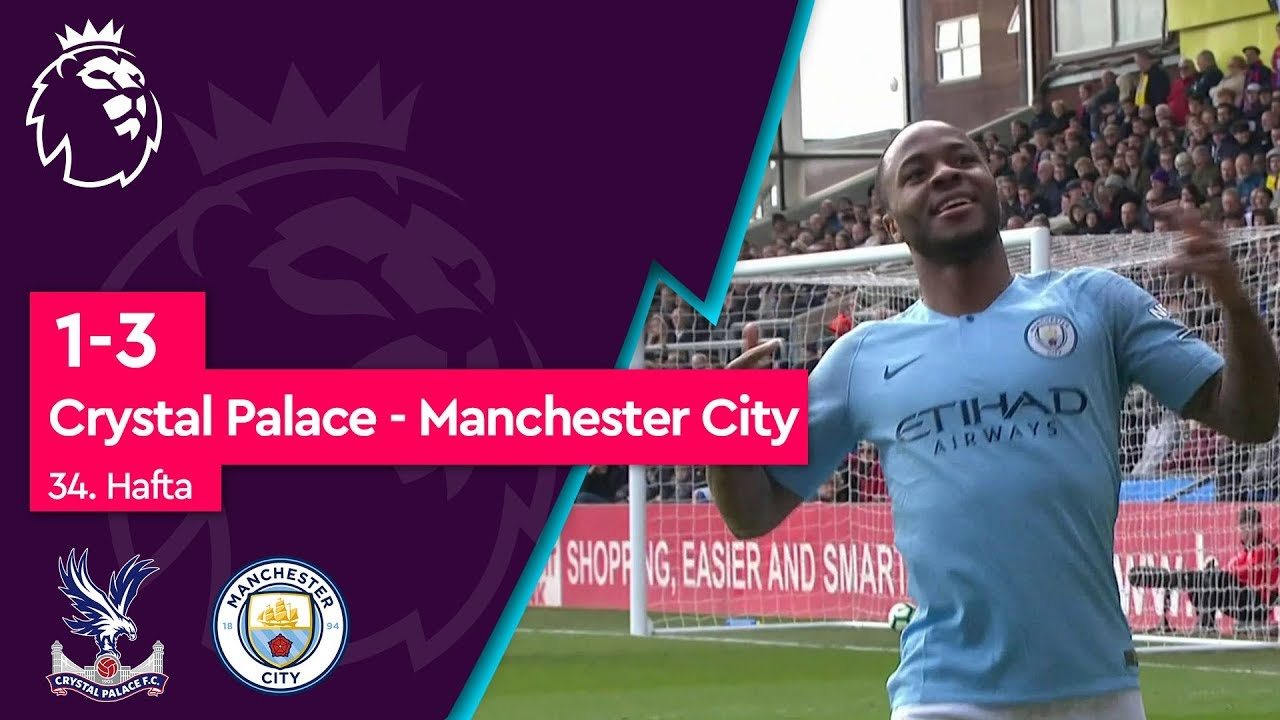 Crystal Palace - Manchester City (1-3) - Maç Özeti - Premier League 2018/19