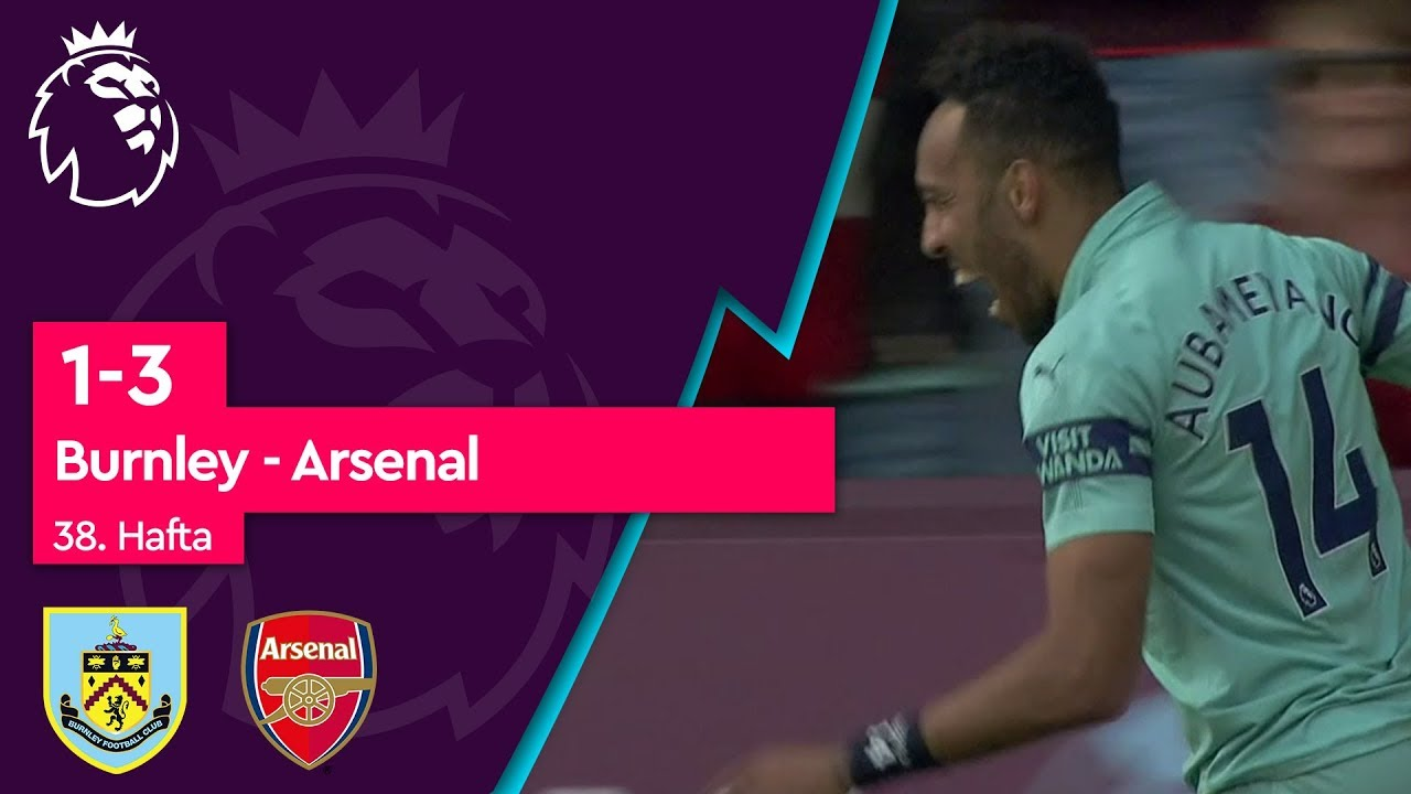 Burnley - Arsenal (1-3) - Maç Özeti - Premier League 2018/19