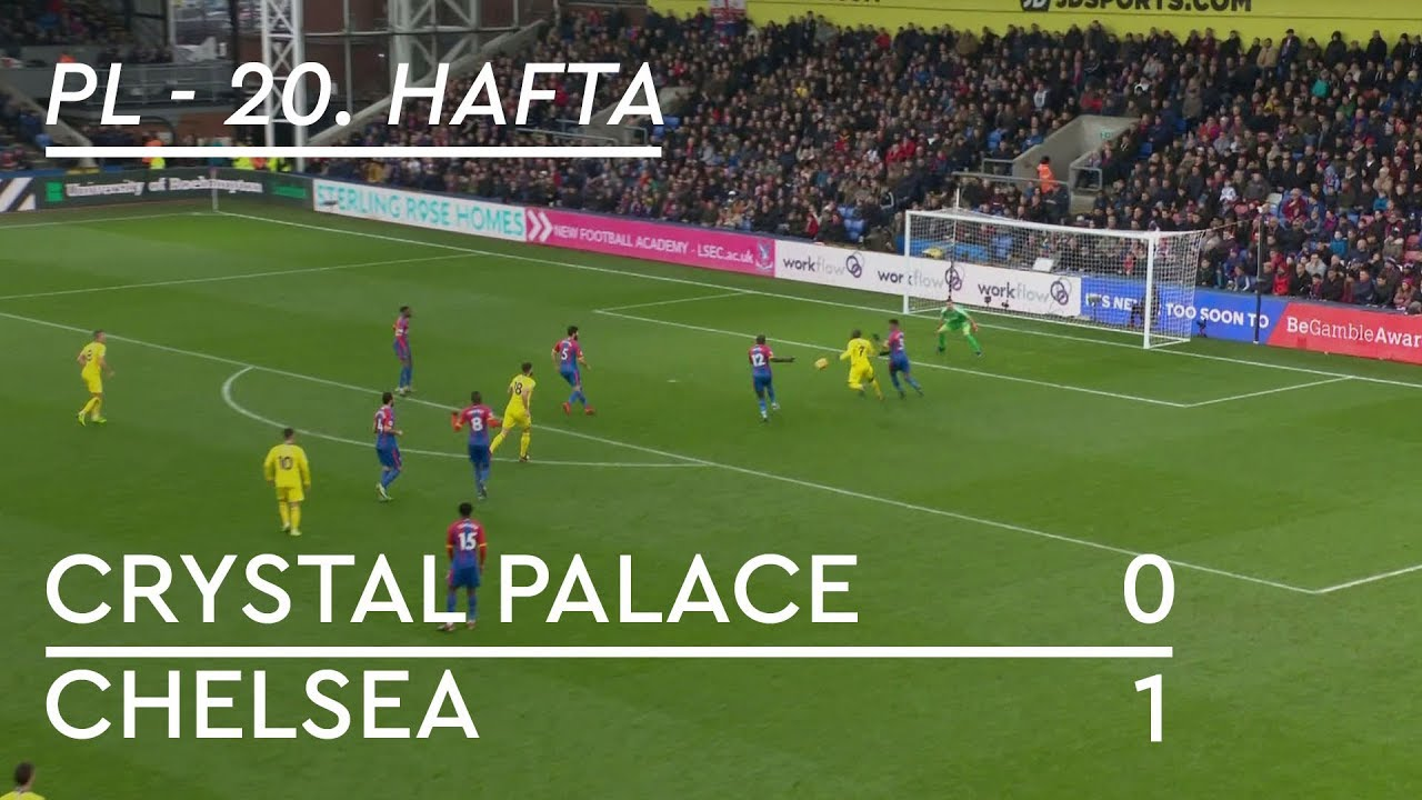 Crystal Palace - Chelsea (0-1) - Maç Özeti - Premier League 2018/19