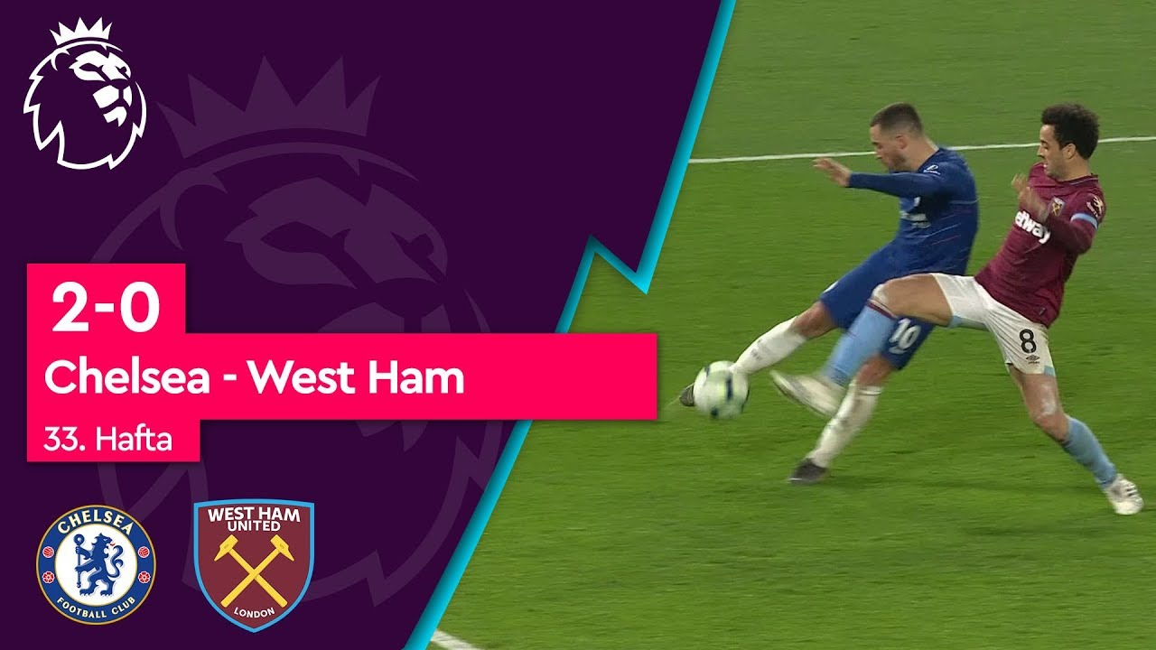 Chelsea - West Ham (2-0) - Maç Özeti - Premier League 2018/19