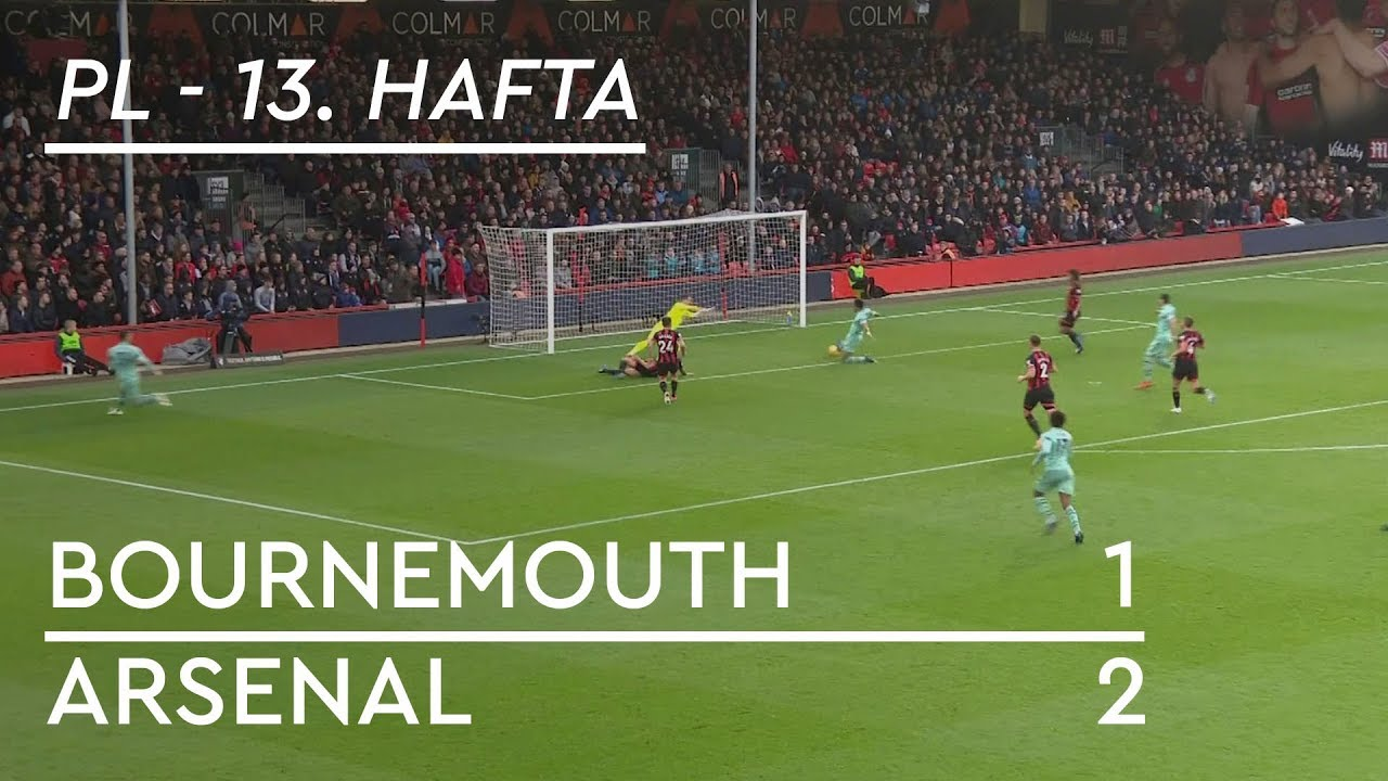 Bournemouth - Arsenal (1-2) - Maç Özeti - Premier League 2018/19