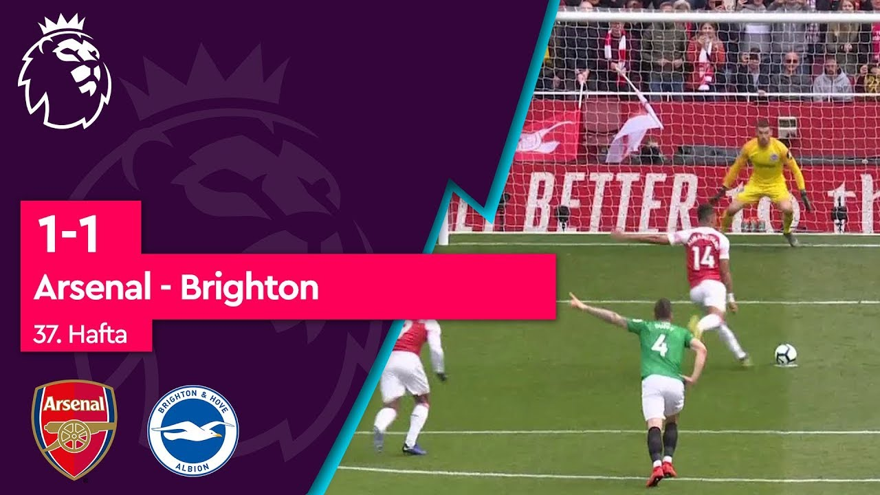 Arsenal - Brighton & Hove Albion (1-1) - Maç Özeti - Premier League 2018/19