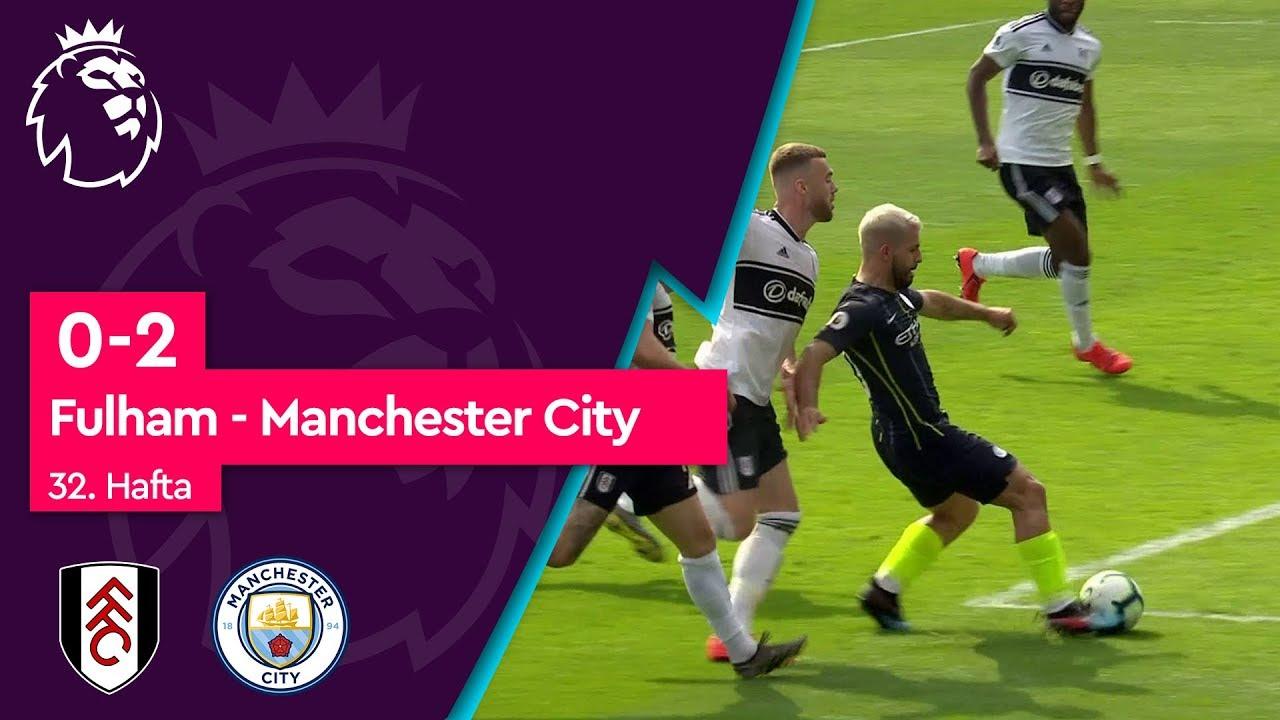 Fulham - Manchester City (0-2) - Maç Özeti - Premier League 2018/19