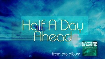 Hootie & The Blowfish - Half A Day Ahead
