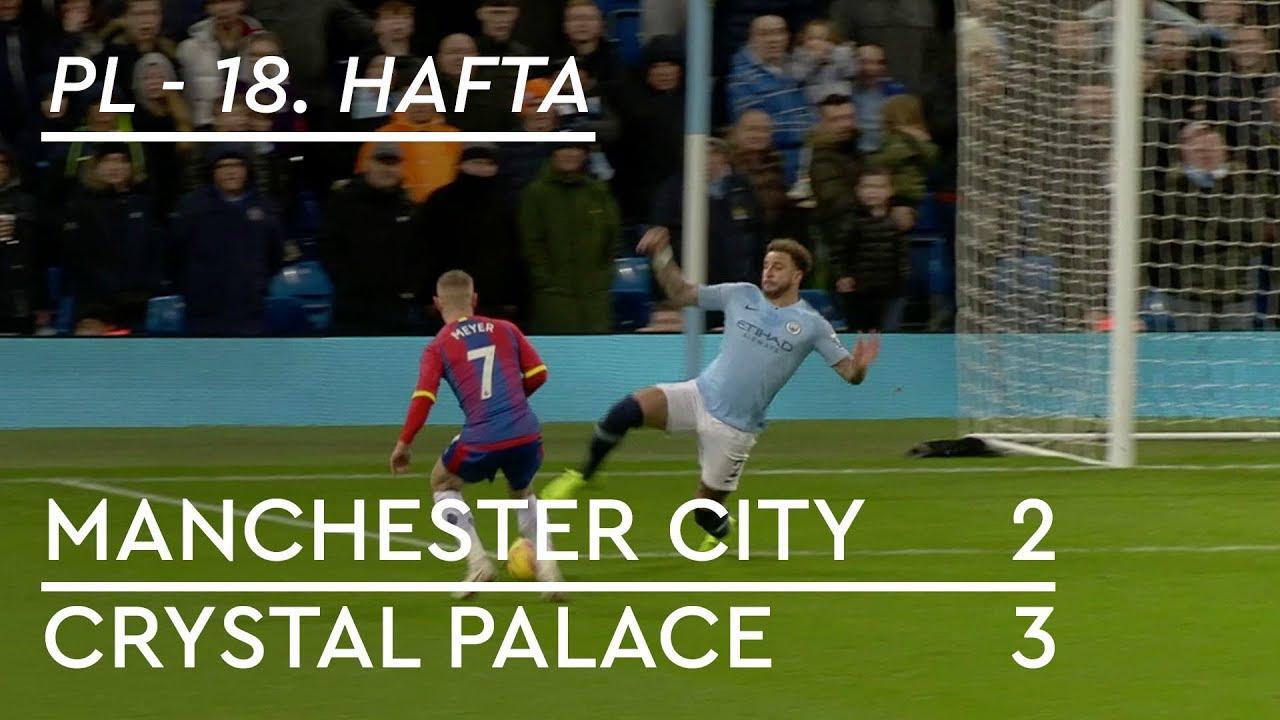 Manchester City - Crystal Palace (2-3) - Maç Özeti - Premier League 2018/19