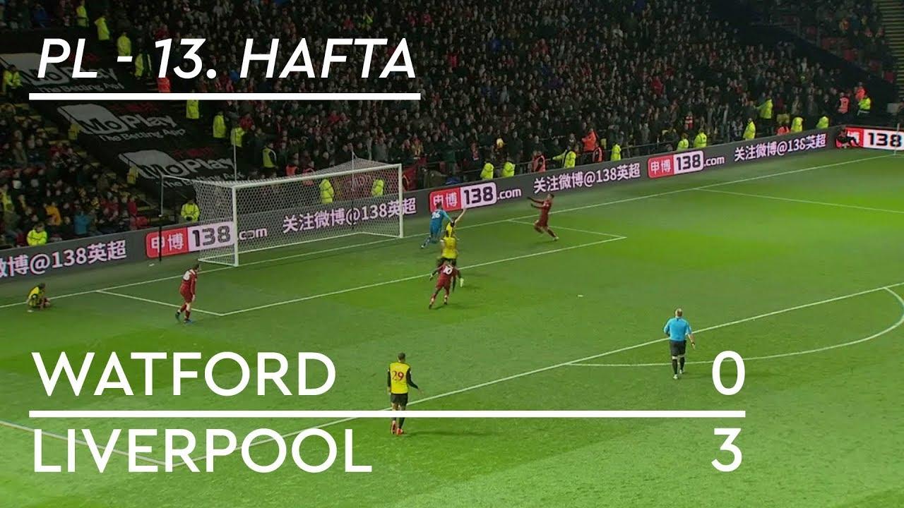 Watford - Liverpool (0-3) - Maç Özeti - Premier League 2018/19