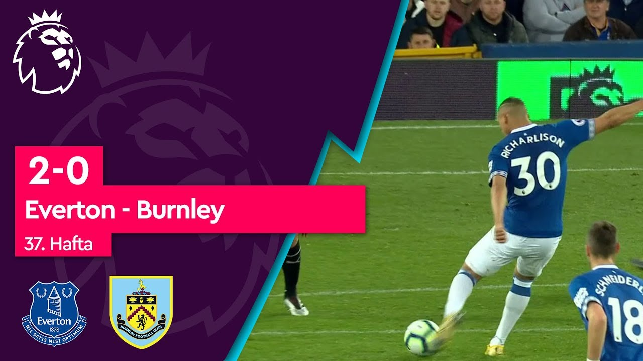 Everton - Burnley (2-0) - Maç Özeti - Premier League 2018/19
