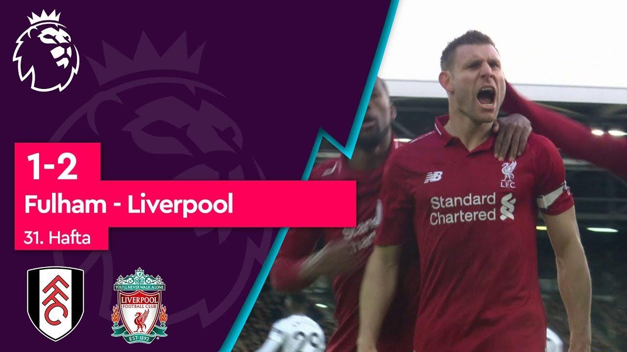 Fulham - Liverpool (1-2) - Maç Özeti - Premier League 2018/19