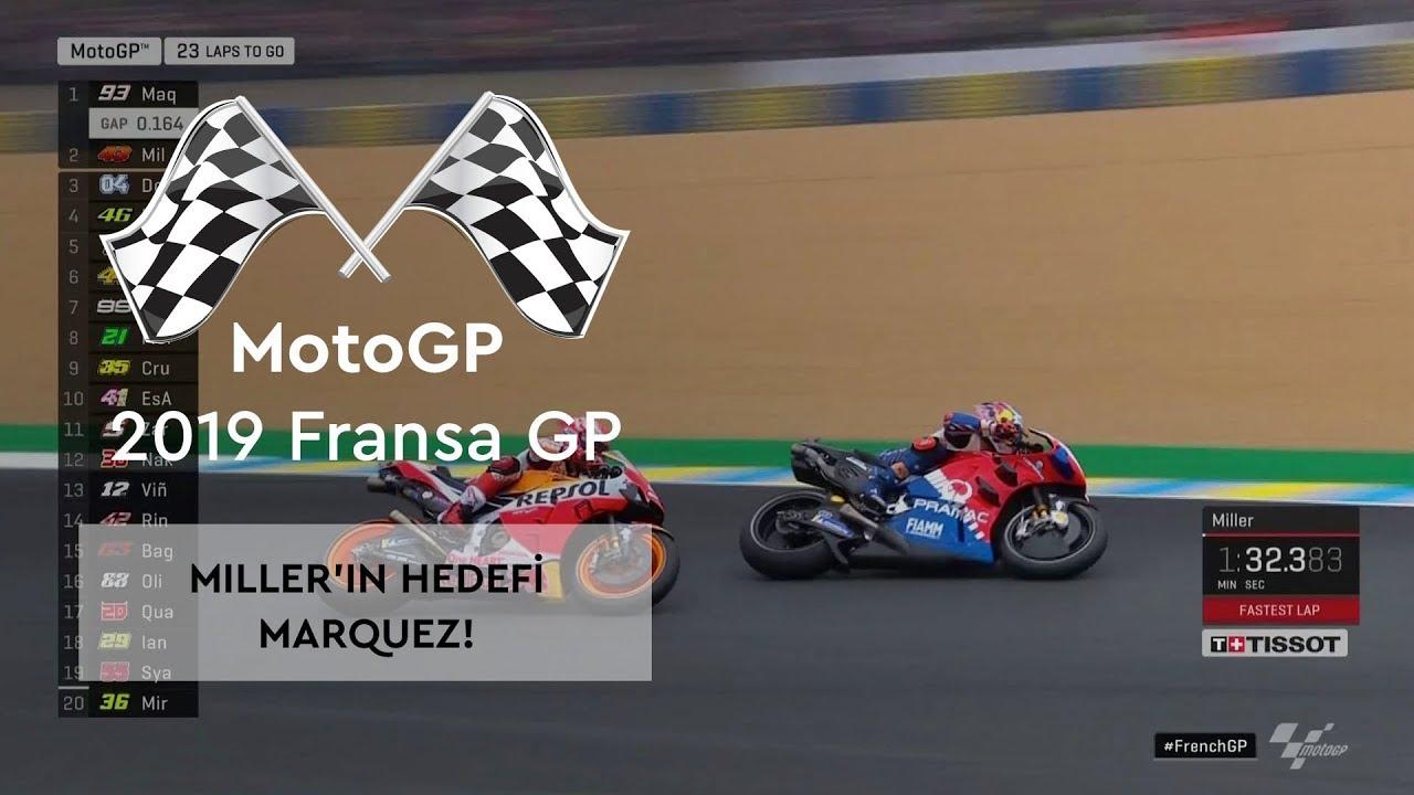 Miller'ın Hedefi Marquez! (MotoGP 2019 - Fransa Grand Prix)
