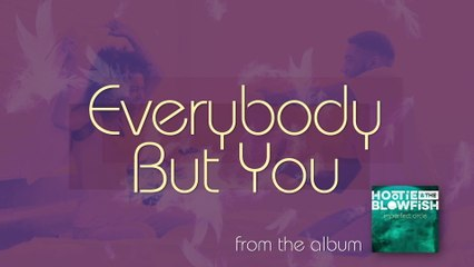 Hootie & The Blowfish - Everybody But You