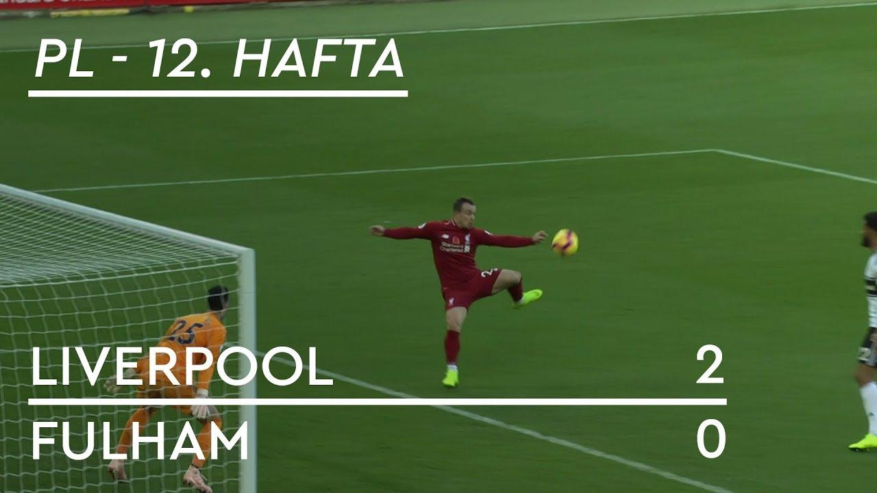 Liverpool - Fulham (2-0) - Maç Özeti - Premier League 2018/19