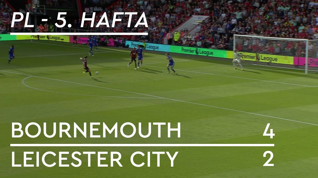 Bournemouth - Leicester City (4-2) - Maç Özeti - Premier League 2018/19